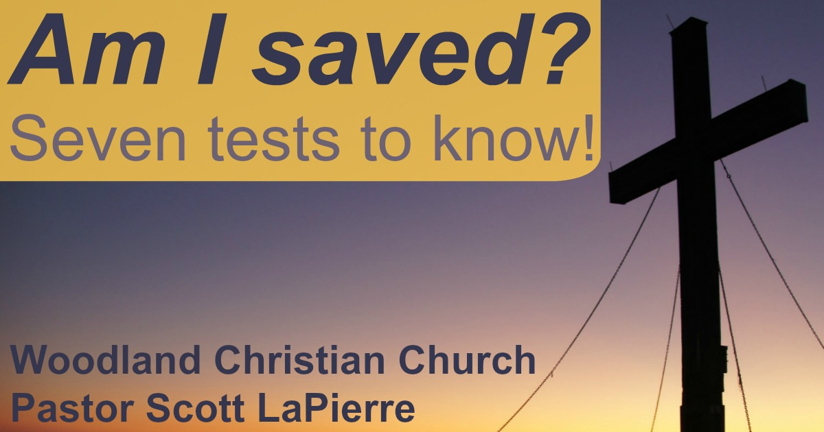 """Am I saved?"" Here are tests to know the answer. Jesus said some are deceived: ""Not everyone who says to Me, 'Lord, Lord,' shall enter the kingdom of God."""