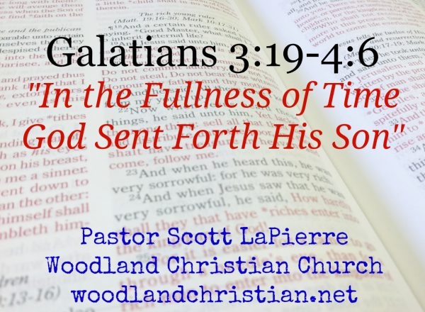 In the Fullness of Time God Sent Forth His Son