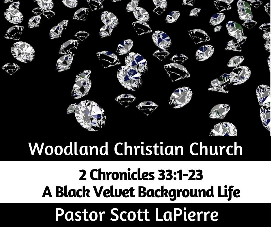 A Black Velvet Background Life preached by Pastor Scott LaPierre