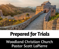 Prepared for Trials preached by Pastor Scott LaPierre