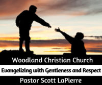 Evangelizing with Gentleness and Respect preached by Pastor Scott LaPierre