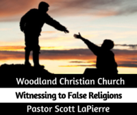Witnessing to False Religions preached by Pastor Scott LaPierre