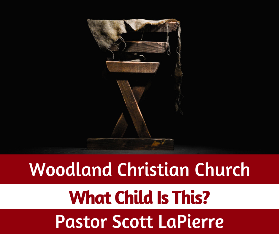 What Child Is This? preached by Pastor Scott LaPierre