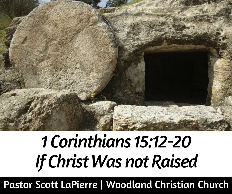 If-Christ-Was-not-Raised-preached-by-Scott-LaPierre