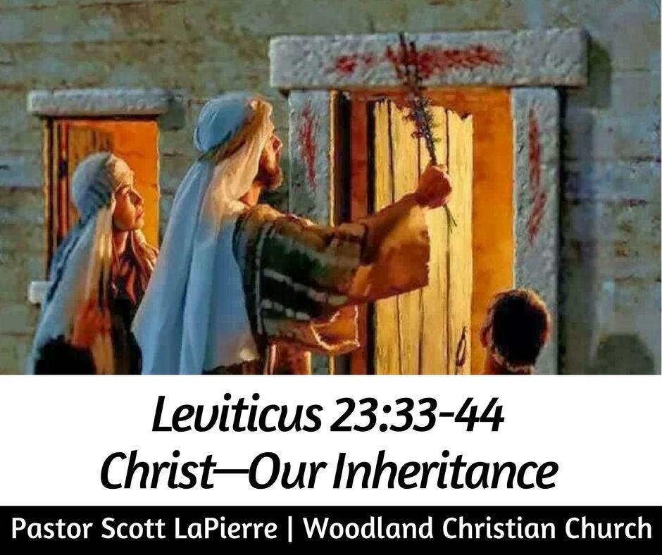 Leviticus 23.33-44 Christ Our Inheritance