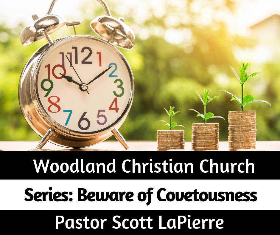 Beware of Covetousness preached by Pastor Scott LaPierre