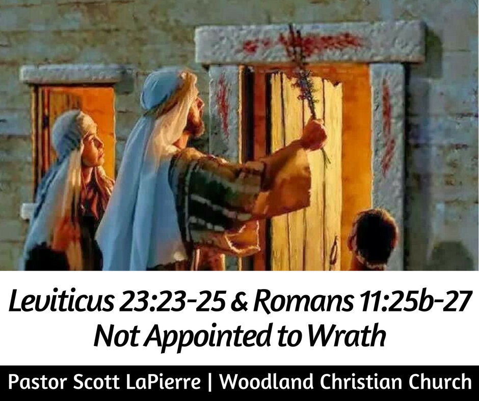 Leviticus 23:26-32 & Romans 11:25b-27—Not Appointed to Wrath preached by Pastor Scott LaPierre on 2/24/18