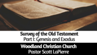 Survey of the Old Testament Part I Genesis and Exodus Pastor Scott LaPierre