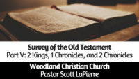 Survey of the Old Testament - Part V - taught by Pastor Scott LaPierre